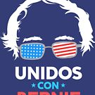 Unidos Con Bernie Shirt and Fundraising Gear by Andrew Hart