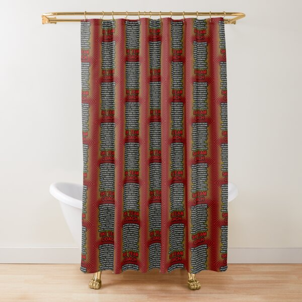 Hey, It's Not So Easy Being ... Ski Team Coach  Shower Curtain
