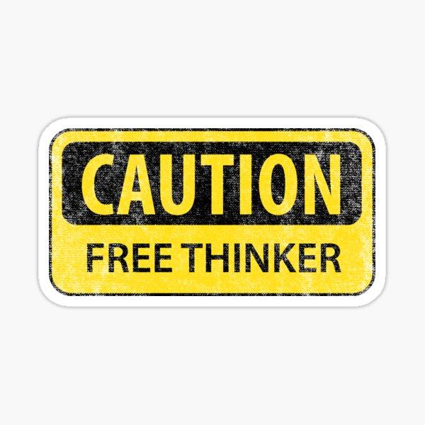 Caution - Free Thinker (Aged) Sticker