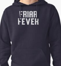 Friar Fever   Pullover Hoodie