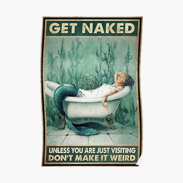La salle de bain et le vin de sirène se déshabillent à moins que vous ne veniez de visiter, ne le rendez pas bizarre Poster