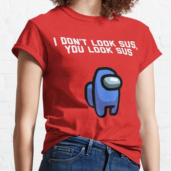 Vous regardez Sus, parmi nous T-shirt classique