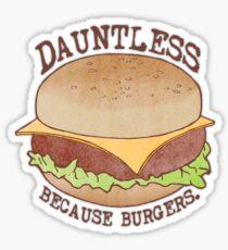 Dauntless - Because Burgers Sticker