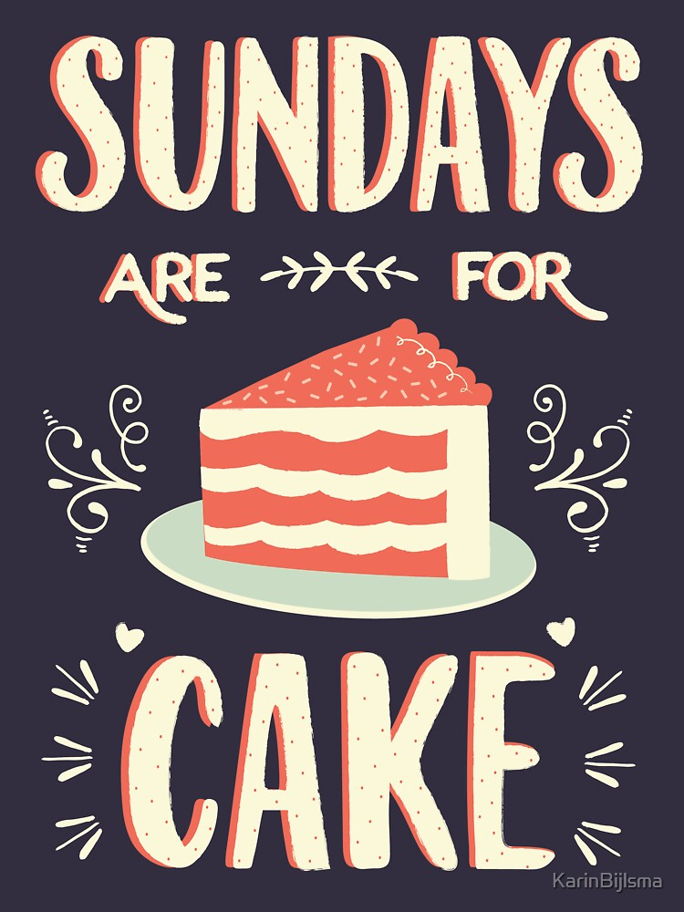 Sundays Are For Cake by KarinBijlsma
