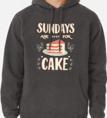 Sonntage sind für Kuchen Hoodie