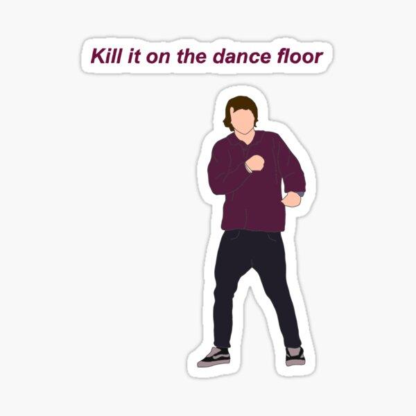 Luke- Kill it on the dance floor  Sticker