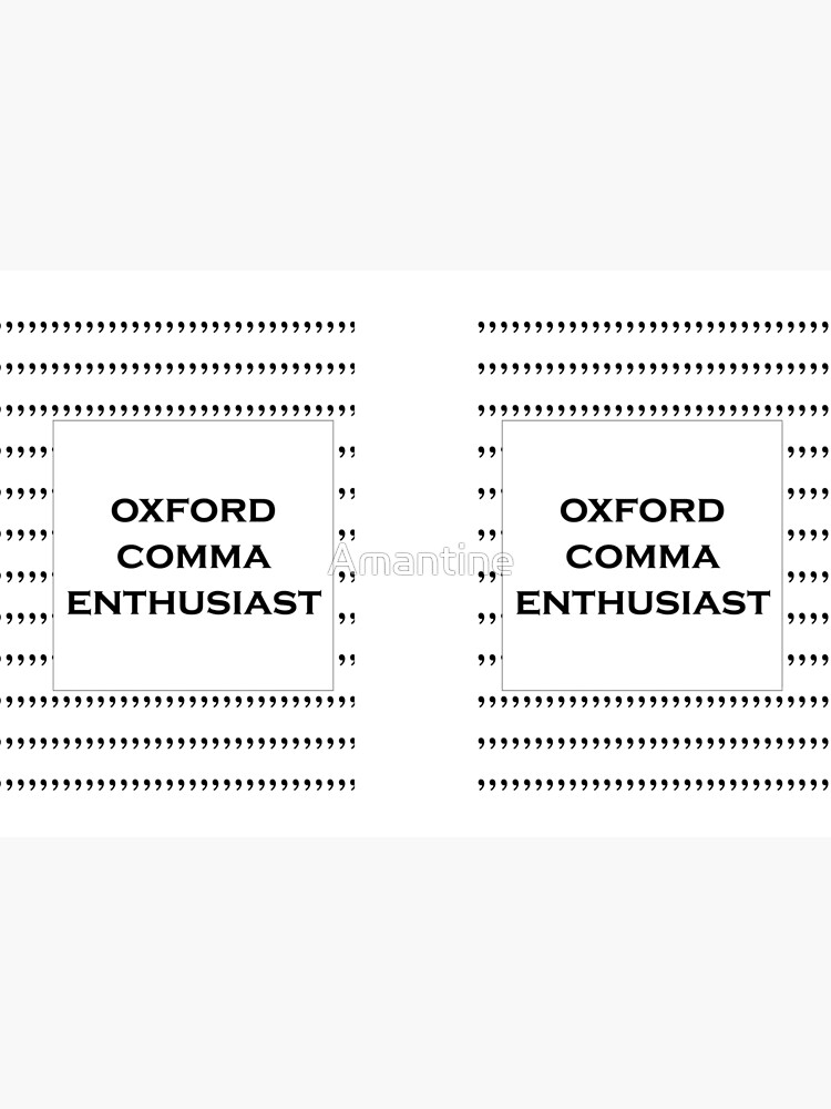 The Oxford Comma Enthusiast by Amantine
