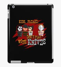 Don't Play With Knives iPad Case/Skin