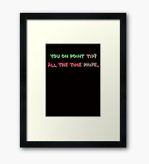 You On Point Tip? Framed Print