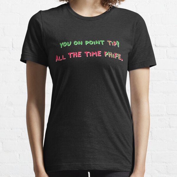 You On Point Tip? Essential T-Shirt