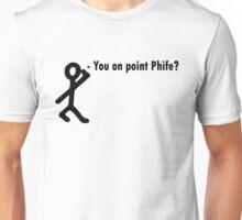 You on point phife? Unisex T-Shirt