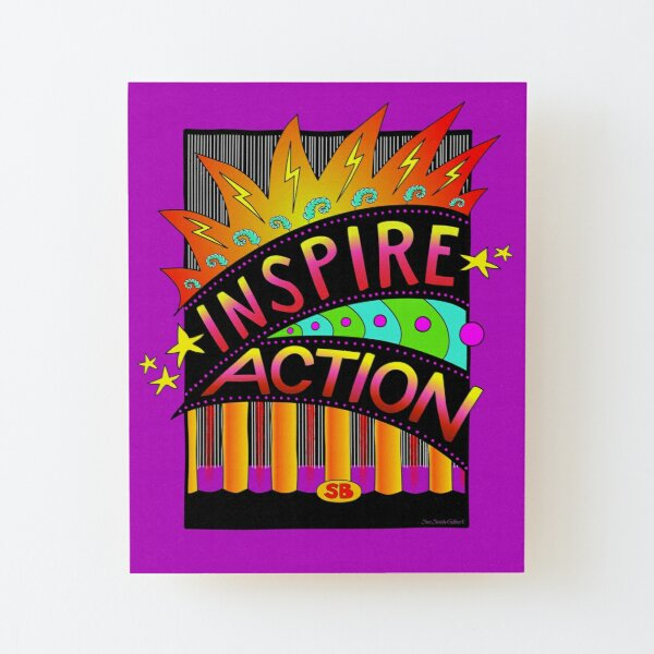 Inspire Action Wood Mounted Print