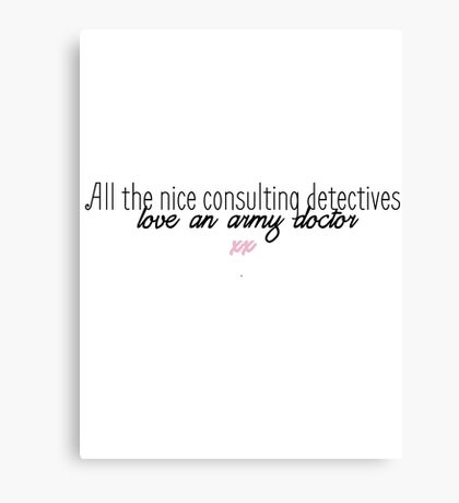 JOHNLOCK | All The Nice Consulting Detectives Love An Army Doctor Canvas Print