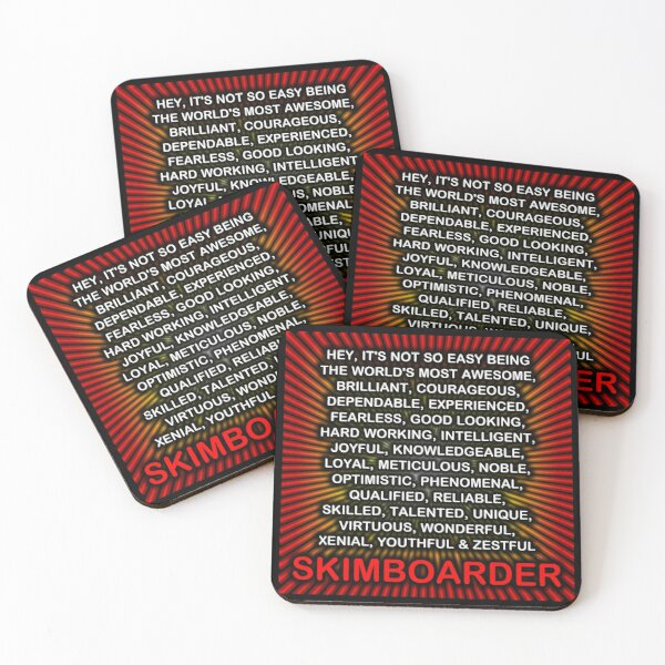 Hey, It's Not So Easy Being ... Skimboarder  Coasters (Set of 4)