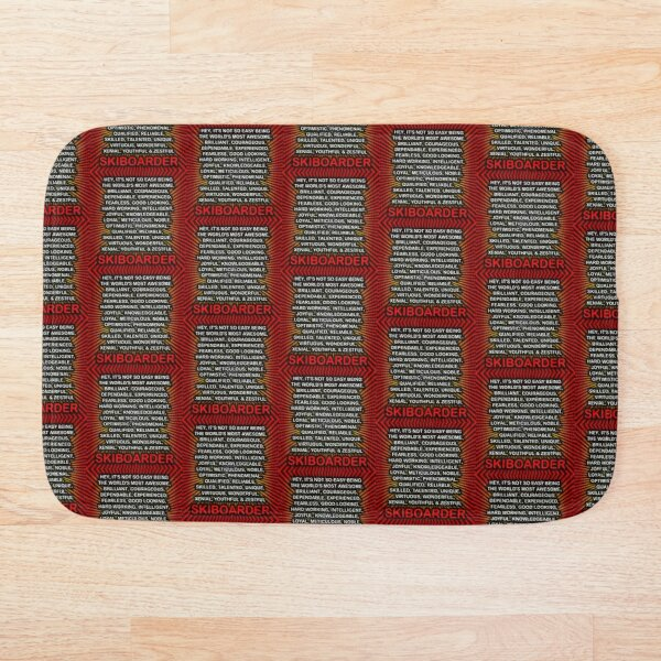 Hey, It's Not So Easy Being ... Skiboarder  Bath Mat