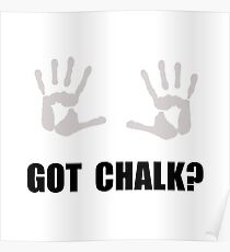 Got Chalk Poster
