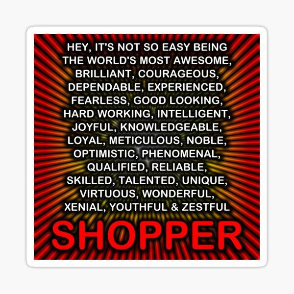 Hey, It's Not So Easy Being ... Shopper  Sticker