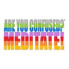 FMC: ARE YOU CONFUSED? MEDITATE! by FMCOMMANDOS
