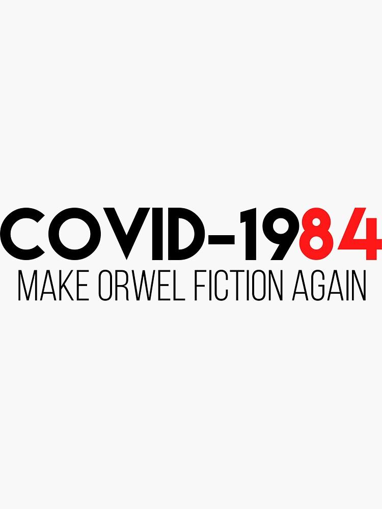 COVID 1984, make orwell fiction again  by liifespan