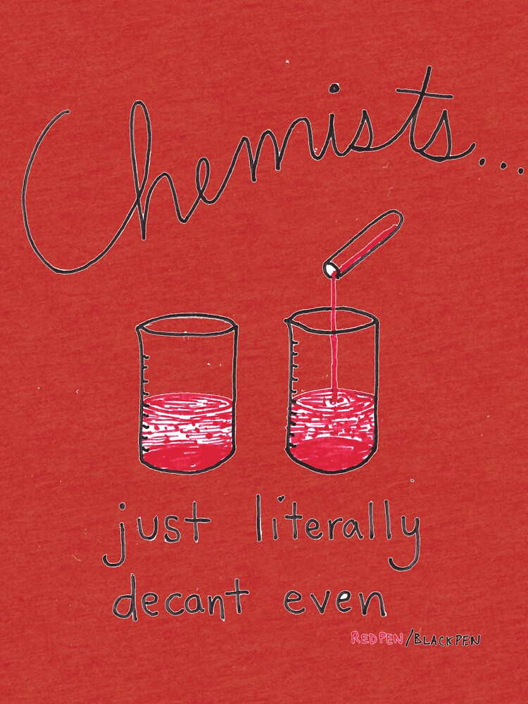 Chemists just literally decant even by redpenblackpen