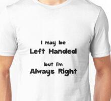 Left Handed Unisex T-Shirt