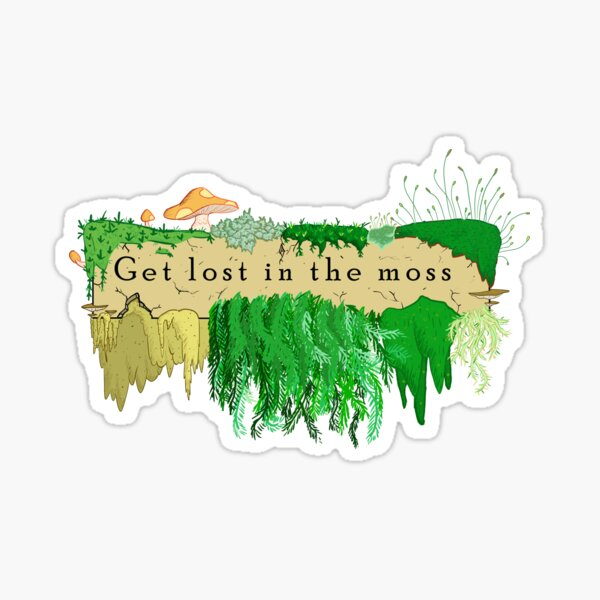 Get Lost In The Moss Sticker