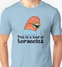 This Is A Load Of Barnacles - Spongebob Unisex T-Shirt
