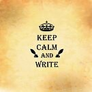 Keep Calm and Write by ElviraTSquirrel