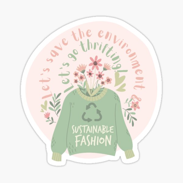 Save the Environment and thrift  Sticker