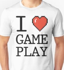 I LOVE GAMEPLAY T-Shirt