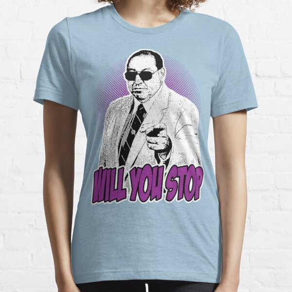 GORILLA MONSOON - WILL YOU STOP? Essential T-Shirt