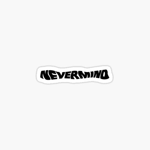 NEVERMIND Sticker