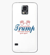 Trump Two small hands will make America great again Case/Skin for Samsung Galaxy