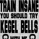 Train Insane: Kegel Bells by tommytidalwave