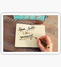 Handwritten text HAVE FAITH IN YOURSELF Sticker