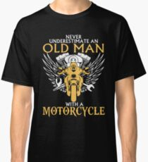 Never Underestimate Old Man With A Motorcycle Classic T-Shirt