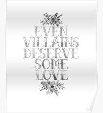 EVEN VILLAINS DESERVE SOME LOVE (SILVER) Poster