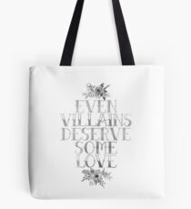 EVEN VILLAINS DESERVE SOME LOVE (SILVER) Tote Bag