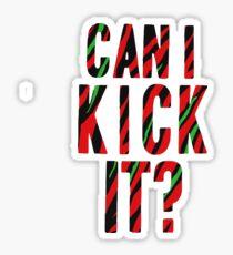 Can I Kick It? - Phife Dawg Sticker