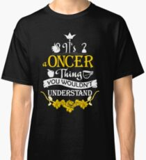 It's A Oncer Thing! Classic T-Shirt