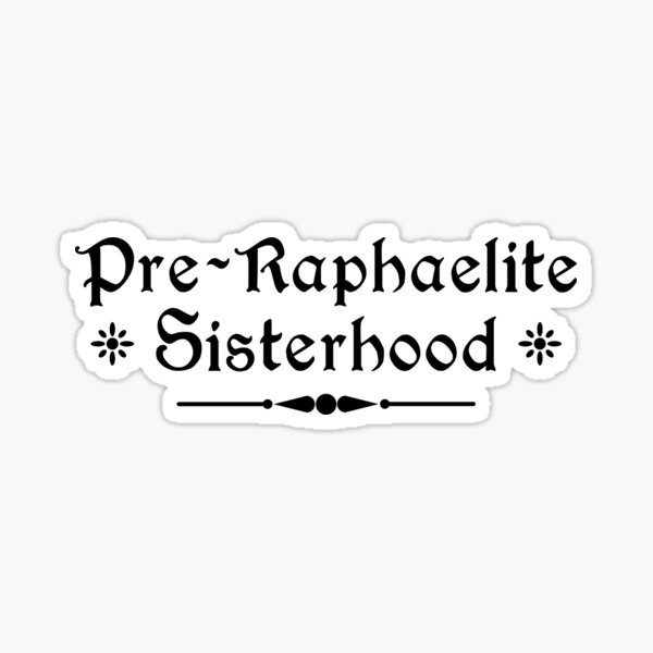 Pre-Raphaelite Sisterhood Sticker