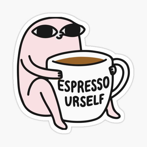 Ketnipz's expresso has some meaning Sticker