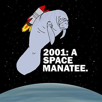 2001: A SPACE MANATEE by WillJackSleep