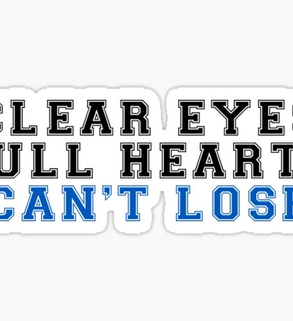 clear eyes, full hearts, can't lose (2) Sticker