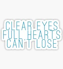 clear eyes, full hearts, can't lose (1) Sticker
