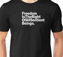 Freedom is the Right of All Sentient Beings - Text Unisex T-Shirt