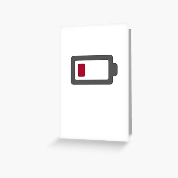 Low Battery Greeting Card