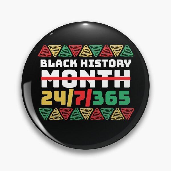 Le Mois de l'histoire des Noirs est toute l'année 24/7/365 2021 juin Badge