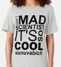 I AM MAD SCIENTIST Slim Fit T-Shirt