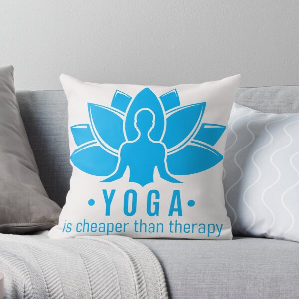 Yoga is cheaper than therapy Throw Pillow